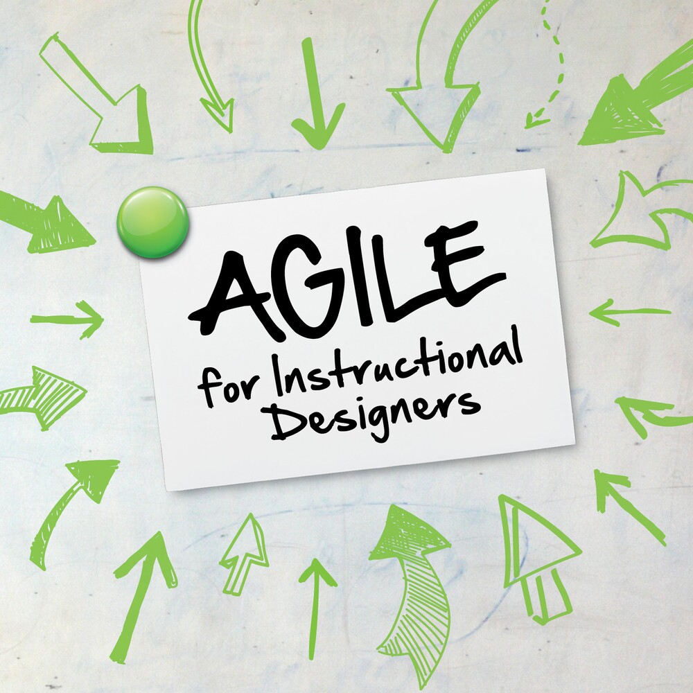 Agile for Instructional Designers