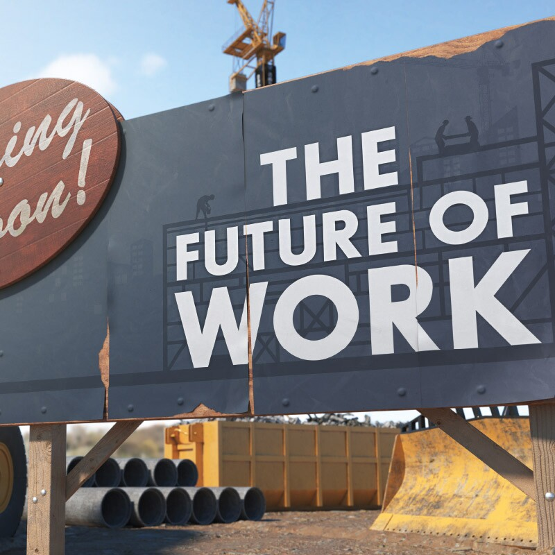Coming Soon: The Future of Work