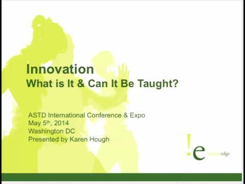 Innovation: What Is It and Can It Be Taught?