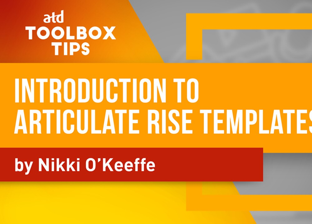 Toolbox Tip: Introduction to Articulate Rise Templates