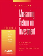 Measuring Return On Investment Vol. 3 (In Action Case Study Series)